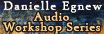 Psychic and Medium Danielle Egnew Audio Workshop Series